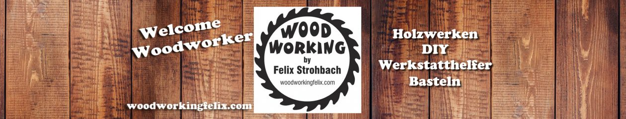 Woodworking by Felix